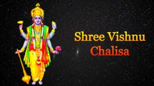 Shree Vishnu Chalisa